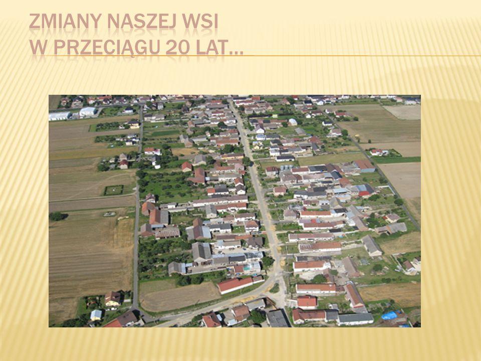 Zmiany naszej wsi w przeciągu 20 lat…