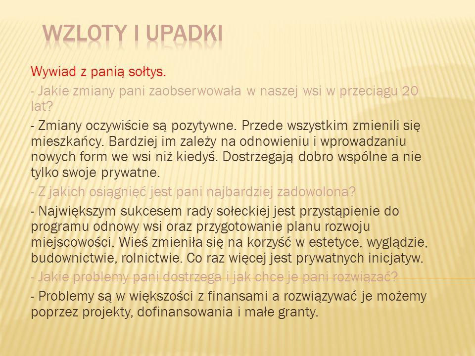Wzloty i upadki Wywiad z panią sołtys.