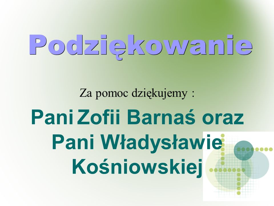 Pani Zofii Barnaś oraz Pani Władysławie Kośniowskiej