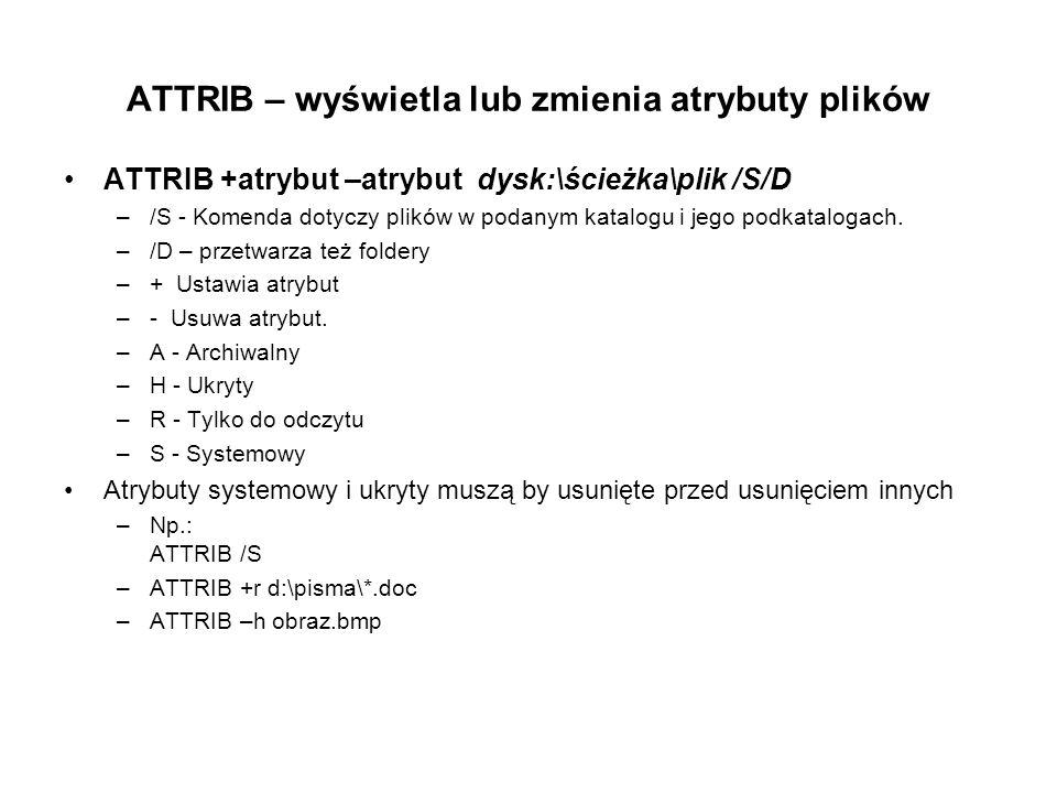 ATTRIB – wyświetla lub zmienia atrybuty plików