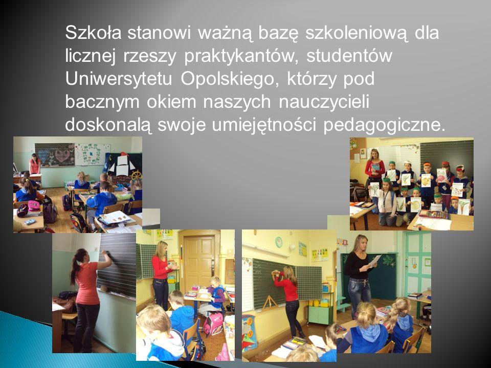 Szkoła stanowi ważną bazę szkoleniową dla licznej rzeszy praktykantów, studentów Uniwersytetu Opolskiego, którzy pod bacznym okiem naszych nauczycieli doskonalą swoje umiejętności pedagogiczne.