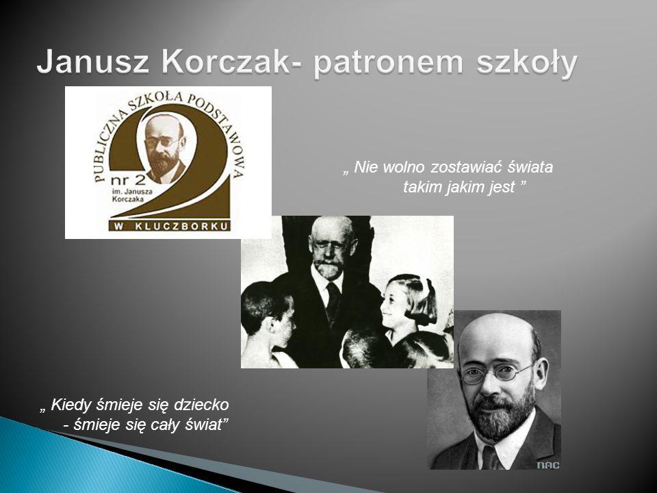 Janusz Korczak- patronem szkoły