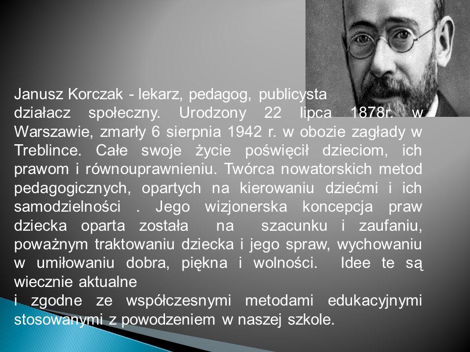 Janusz Korczak - lekarz, pedagog, publicysta