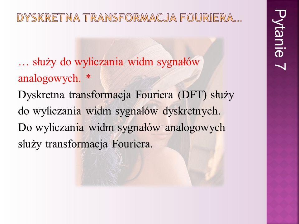 DYSKRETNA TRANSFORMACJA FOURIERA…