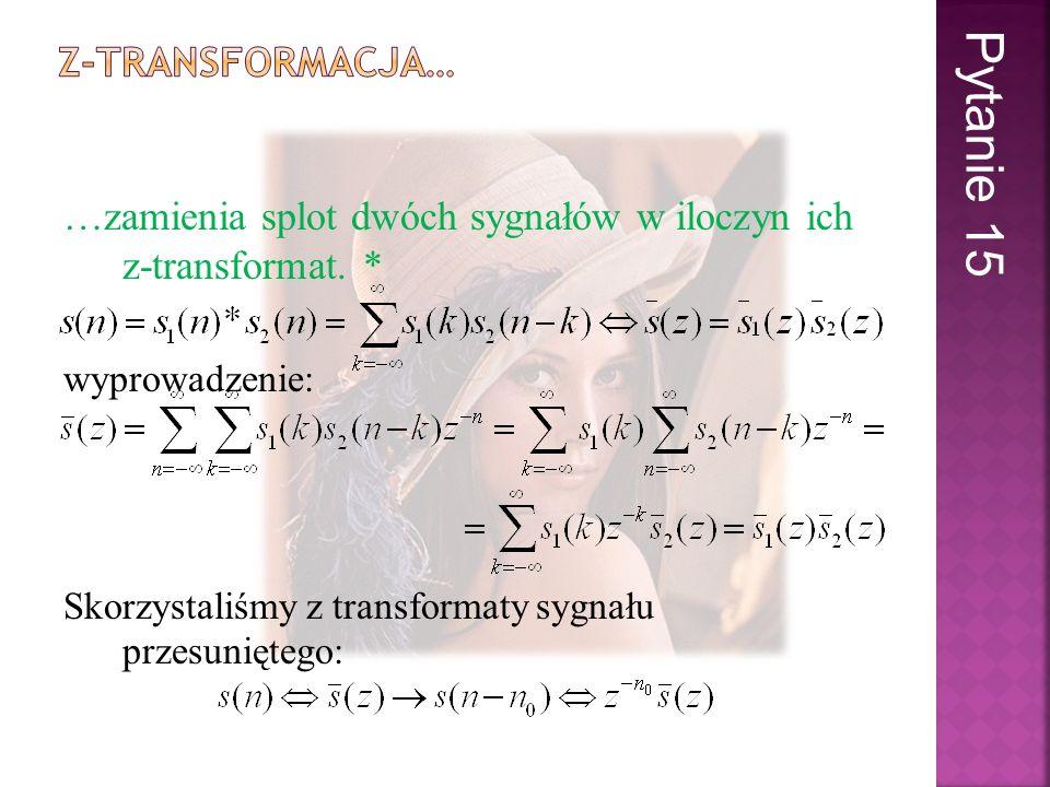 Pytanie 15 Z-transformacja…