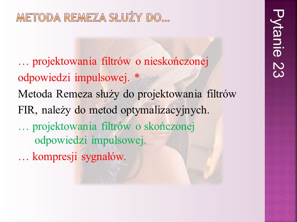 Metoda remeza służy do…