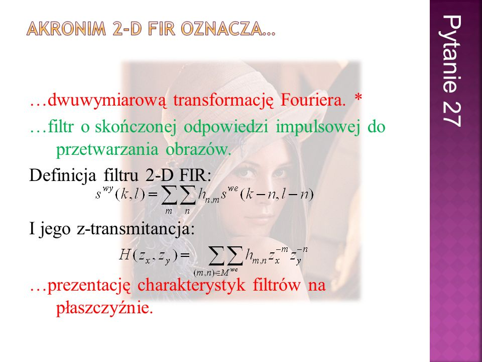 Akronim 2-D FIR oznacza…