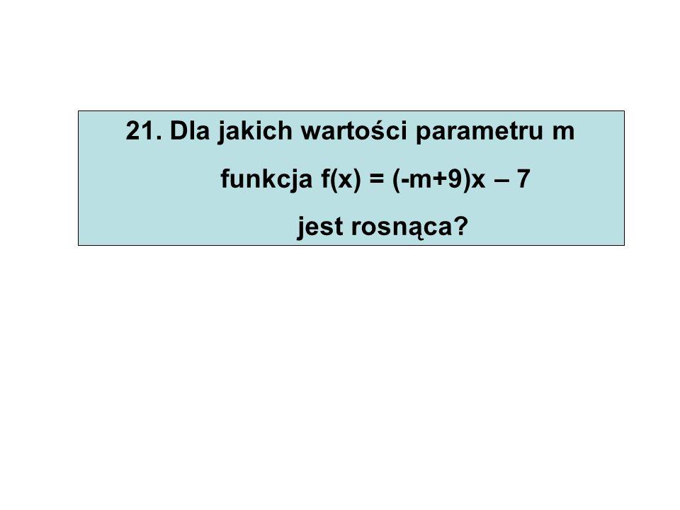 21. Dla jakich wartości parametru m