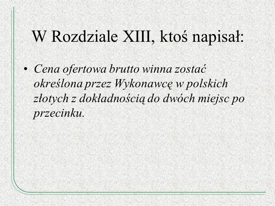 W Rozdziale XIII, ktoś napisał: