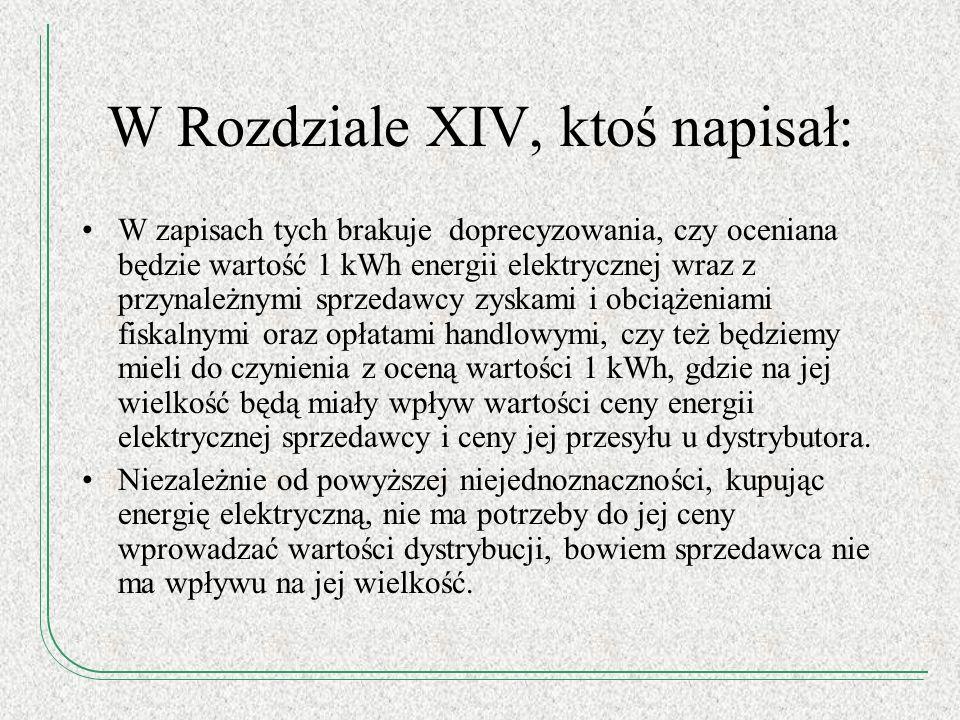 W Rozdziale XIV, ktoś napisał: