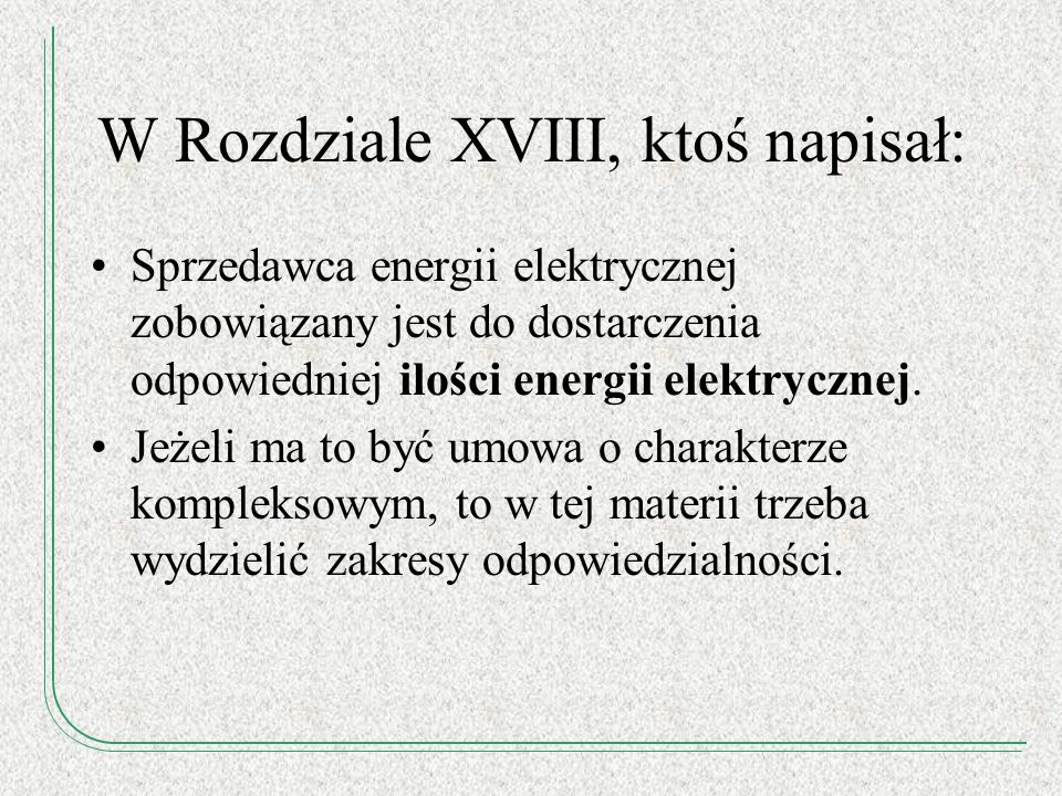 W Rozdziale XVIII, ktoś napisał: