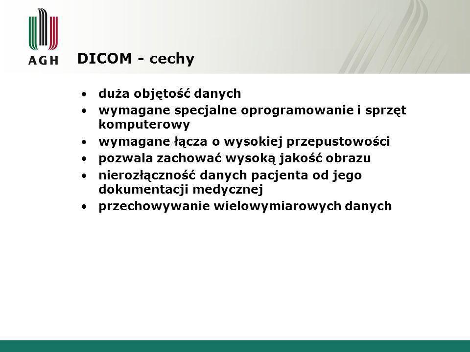DICOM - cechy duża objętość danych