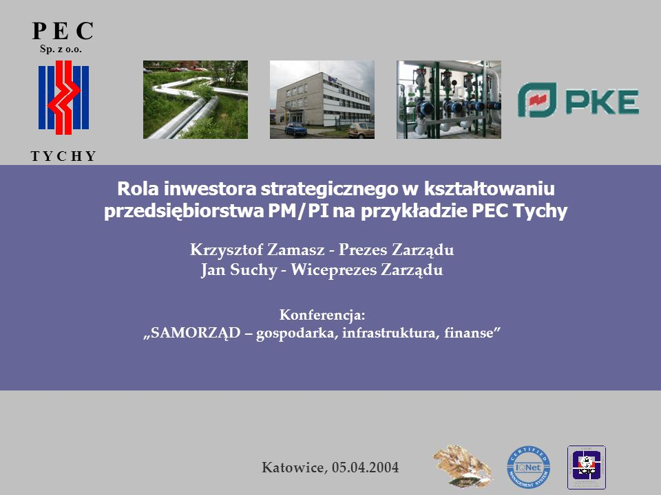 P E CSp. z o.o. T Y C H Y. Rola inwestora strategicznego w kształtowaniu przedsiębiorstwa PM/PI na przykładzie PEC Tychy.