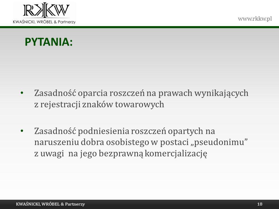 Pytania: Zasadność oparcia roszczeń na prawach wynikających z rejestracji znaków towarowych.