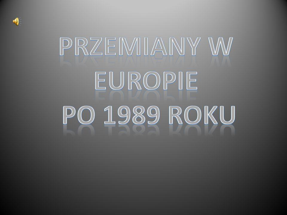 Przemiany w Europie po 1989 roku