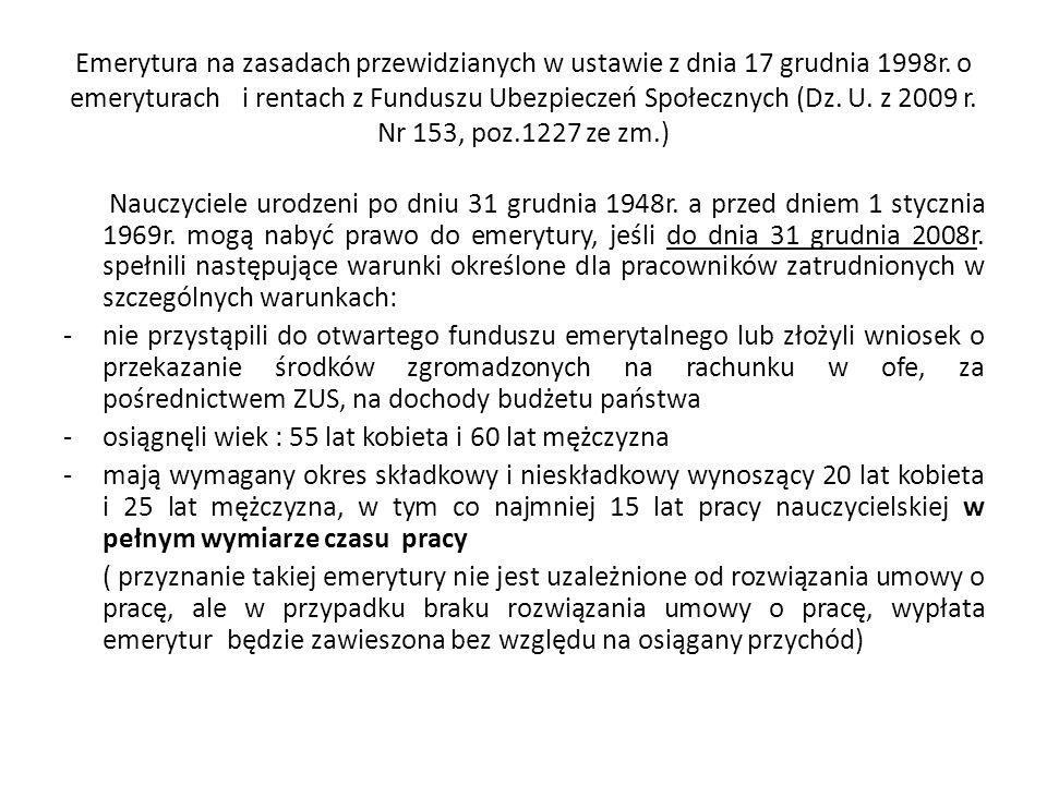 Emerytura na zasadach przewidzianych w ustawie z dnia 17 grudnia 1998r