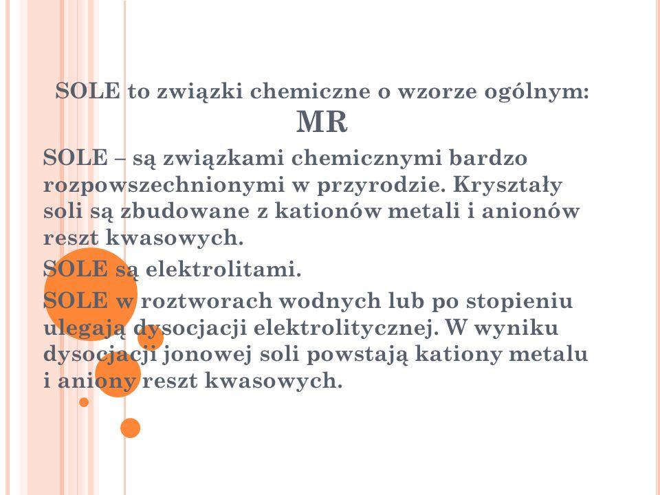 SOLE to związki chemiczne o wzorze ogólnym: MR