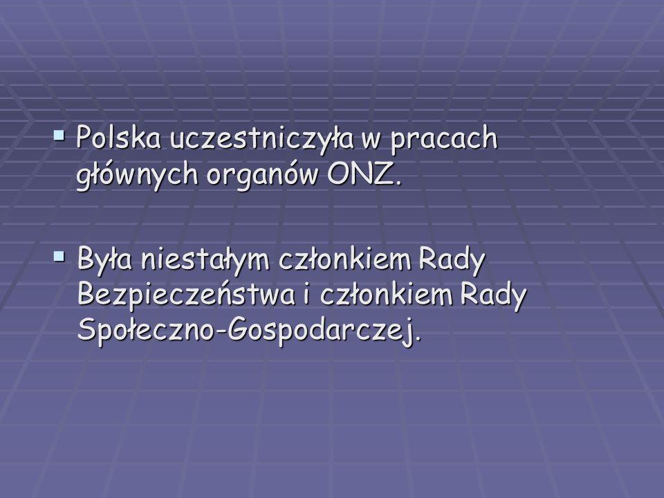 Polska uczestniczyła w pracach głównych organów ONZ.