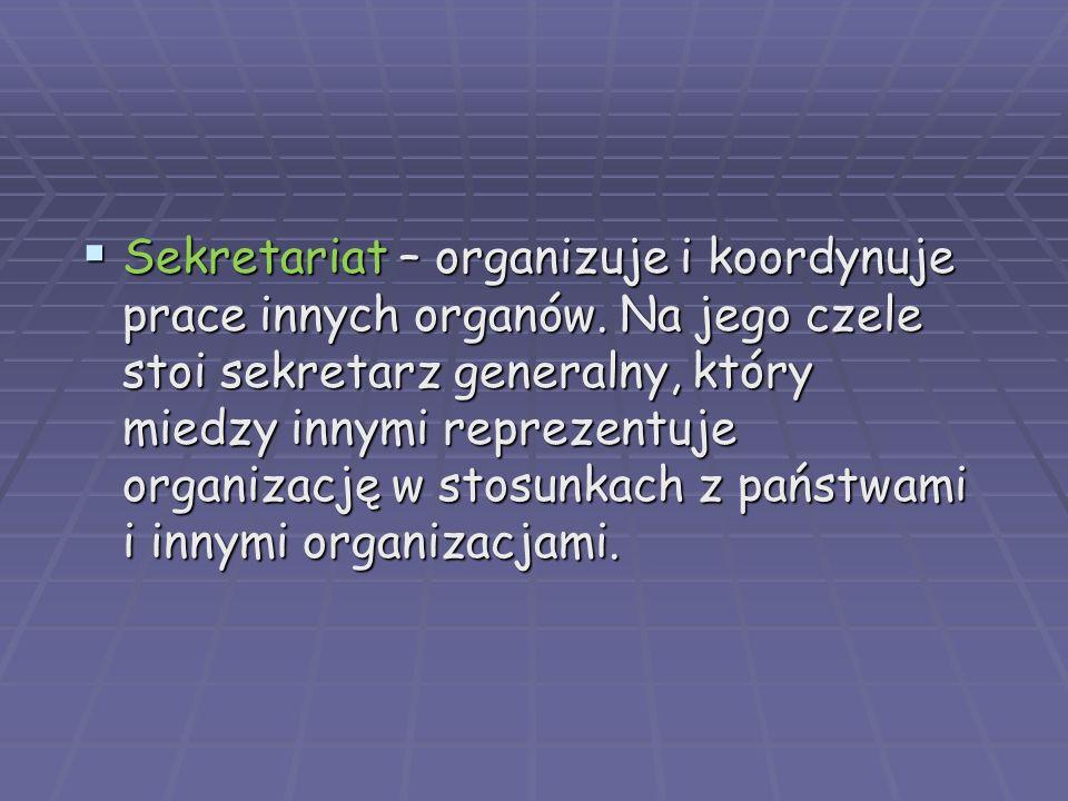 Sekretariat – organizuje i koordynuje prace innych organów