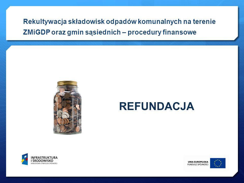 Rekultywacja składowisk odpadów komunalnych na terenie ZMiGDP oraz gmin sąsiednich – procedury finansowe
