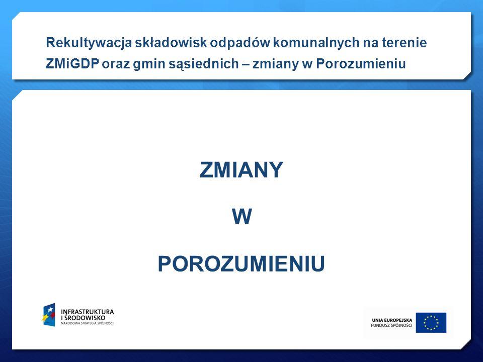 Rekultywacja składowisk odpadów komunalnych na terenie ZMiGDP oraz gmin sąsiednich – zmiany w Porozumieniu