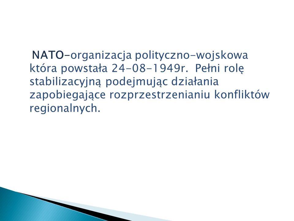 NATO-organizacja polityczno-wojskowa która powstała 24-08-1949r