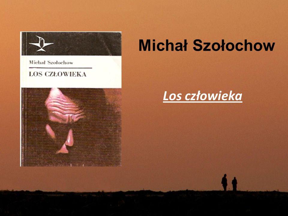 Michał Szołochow Los człowieka
