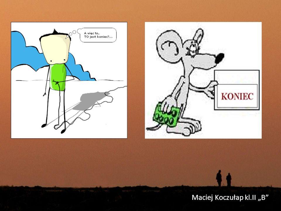 """Maciej Koczułap kl.II """"B"""