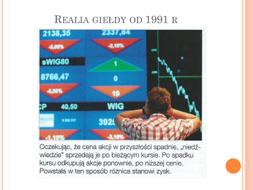 Realia giełdy od 1991 r