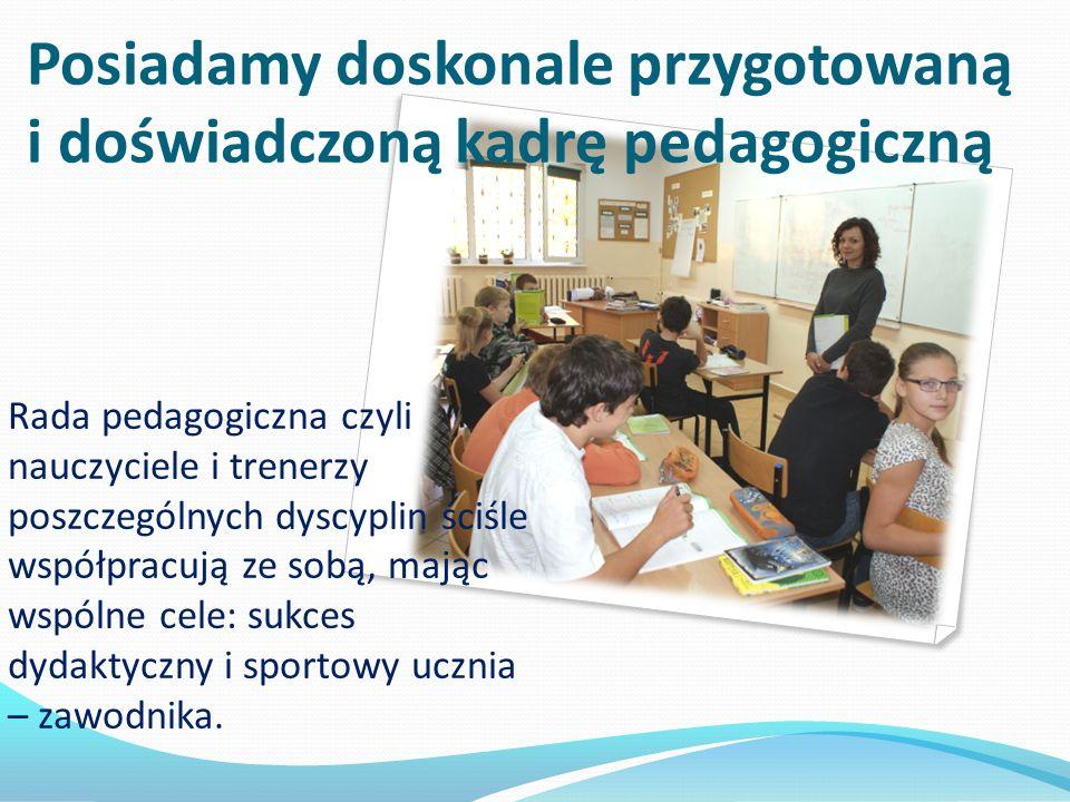 Posiadamy doskonale przygotowaną i doświadczoną kadrę pedagogiczną