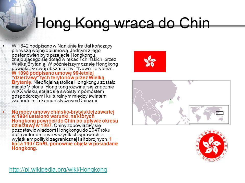 Hong Kong wraca do Chin http://pl.wikipedia.org/wiki/Hongkong
