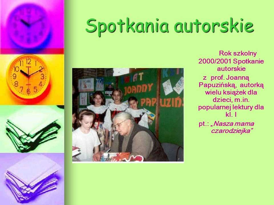 Spotkania autorskie Rok szkolny 2000/2001 Spotkanie autorskie