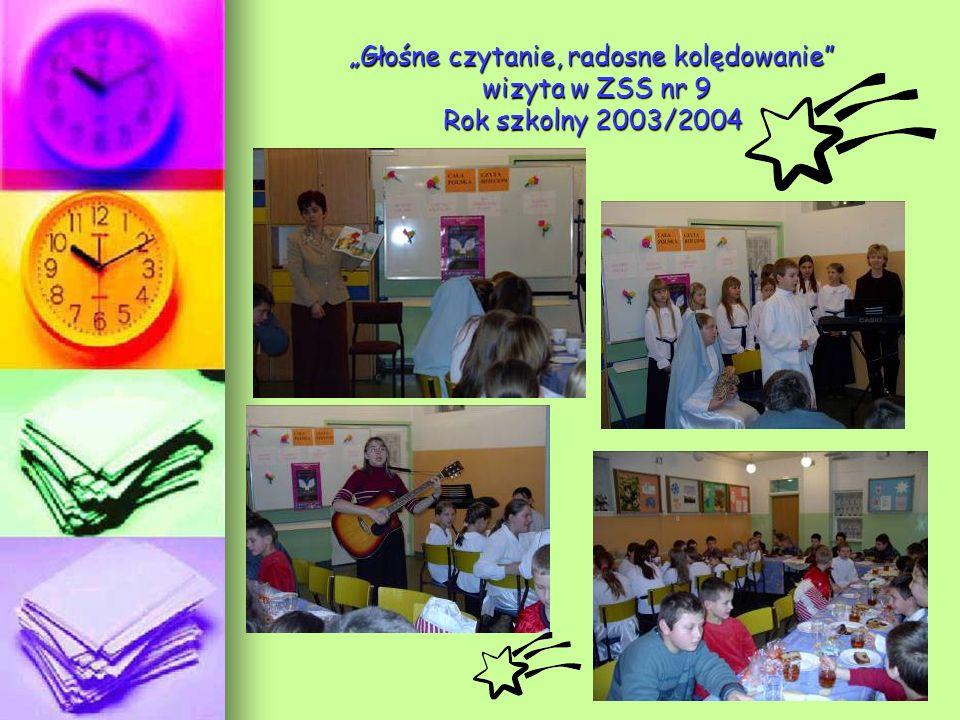 """""""Głośne czytanie, radosne kolędowanie wizyta w ZSS nr 9 Rok szkolny 2003/2004"""
