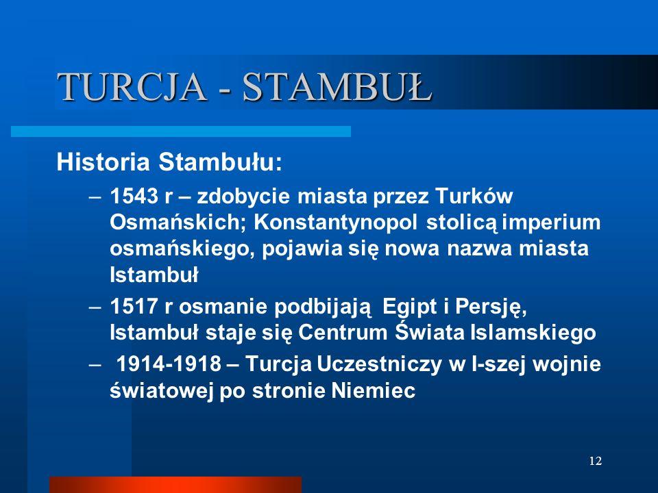 TURCJA - STAMBUŁ Historia Stambułu: