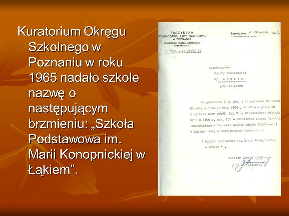 """Kuratorium Okręgu Szkolnego w Poznaniu w roku 1965 nadało szkole nazwę o następującym brzmieniu: """"Szkoła Podstawowa im."""