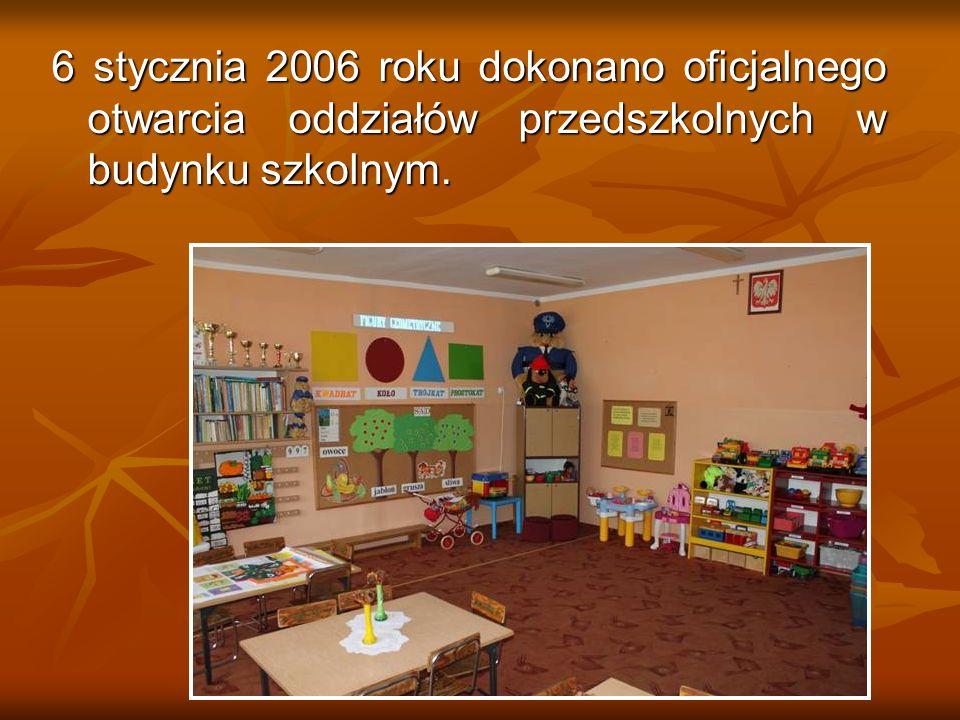6 stycznia 2006 roku dokonano oficjalnego otwarcia oddziałów przedszkolnych w budynku szkolnym.