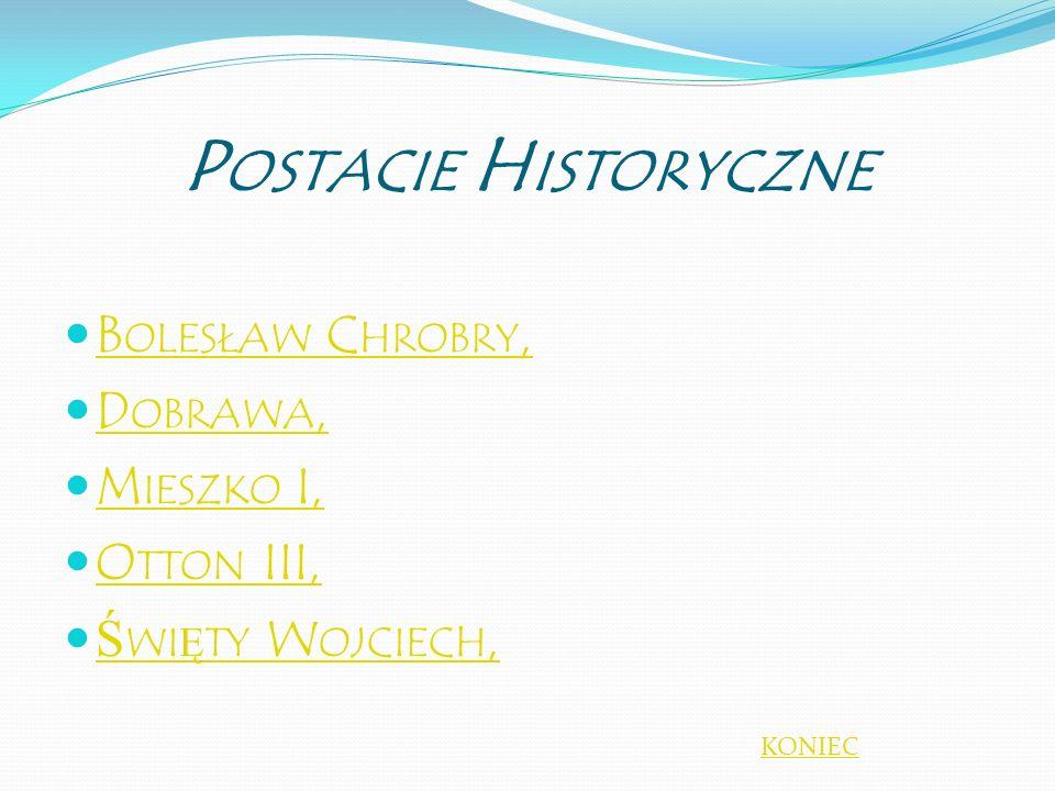 Postacie Historyczne Bolesław Chrobry, Dobrawa, Mieszko I, Otton III,