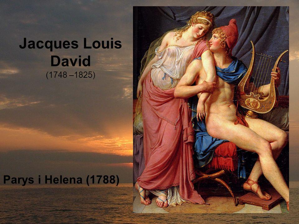 Jacques Louis David (1748 –1825)