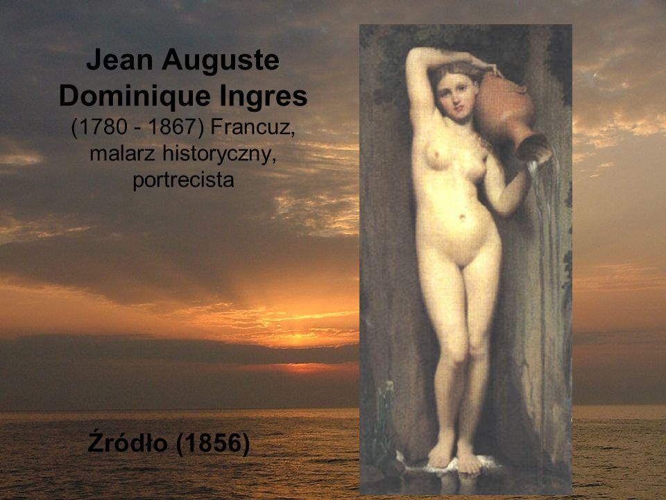 Jean Auguste Dominique Ingres (1780 - 1867) Francuz, malarz historyczny, portrecista