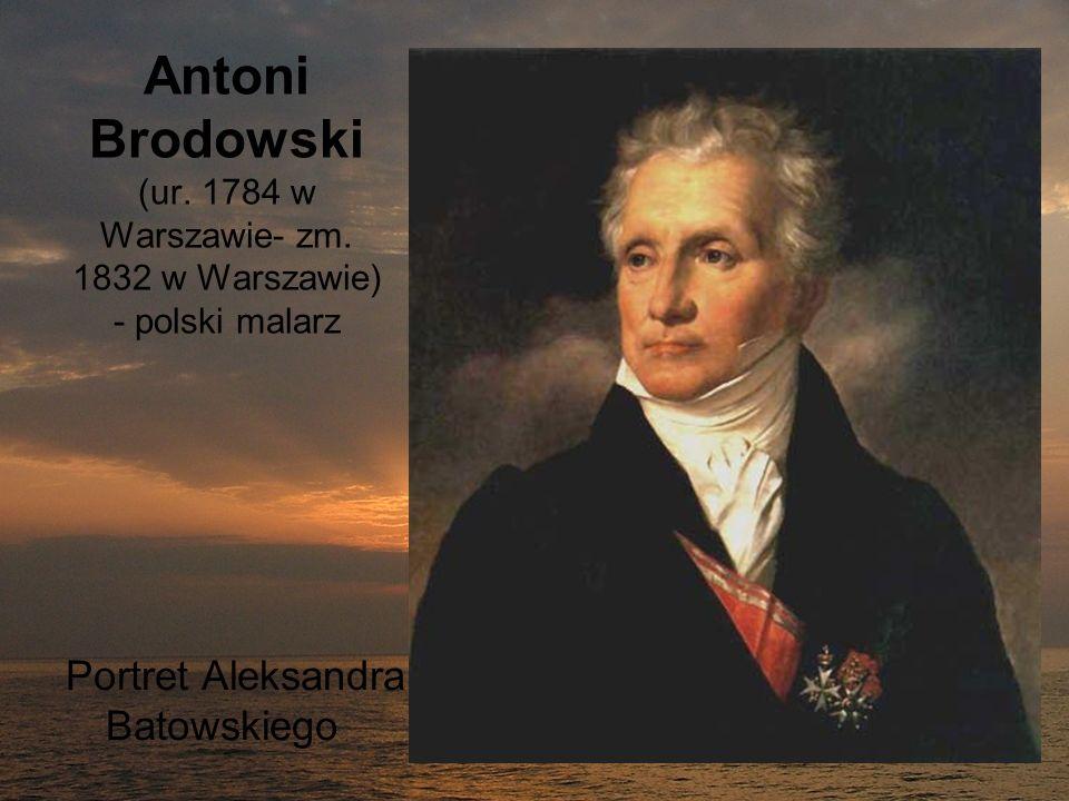 Antoni Brodowski (ur. 1784 w Warszawie- zm