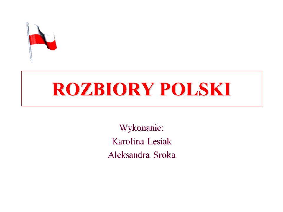 Wykonanie: Karolina Lesiak Aleksandra Sroka