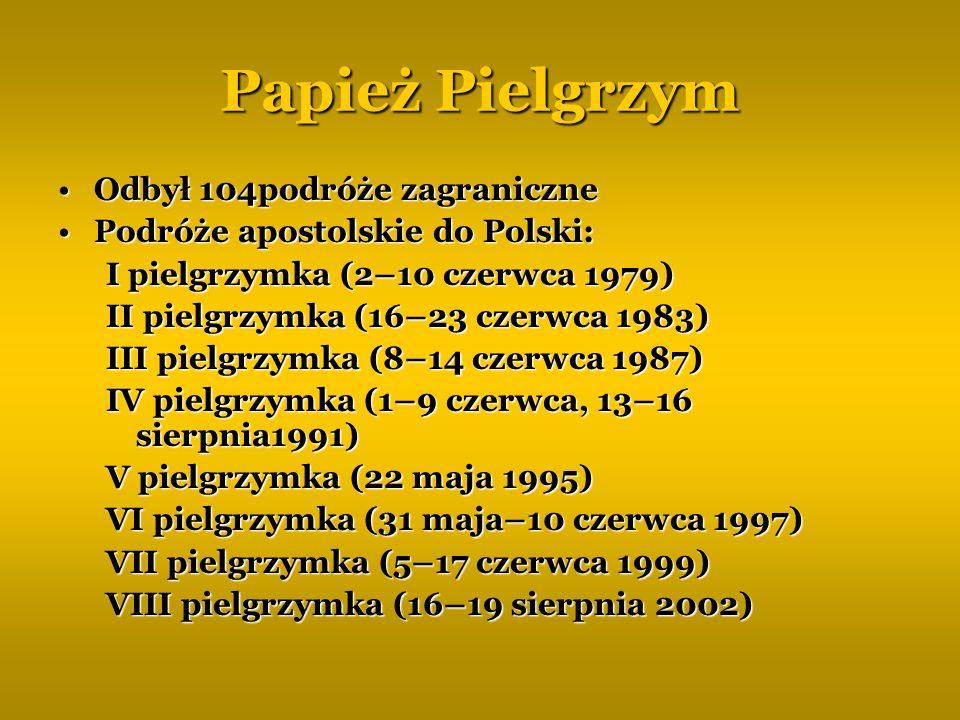 Papież Pielgrzym Odbył 104podróże zagraniczne