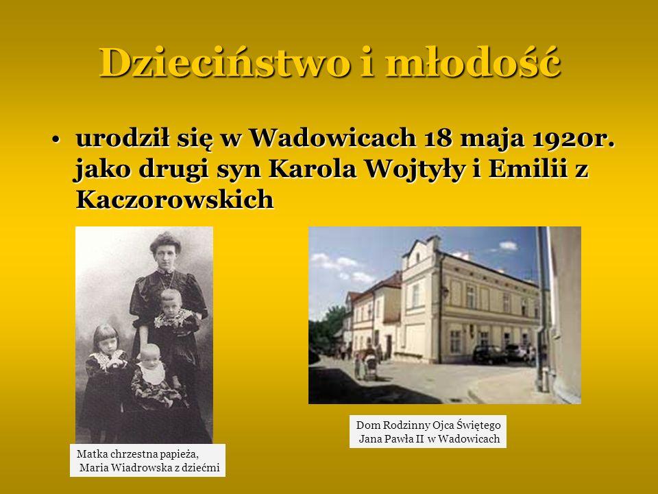 Dzieciństwo i młodość urodził się w Wadowicach 18 maja 1920r. jako drugi syn Karola Wojtyły i Emilii z Kaczorowskich.