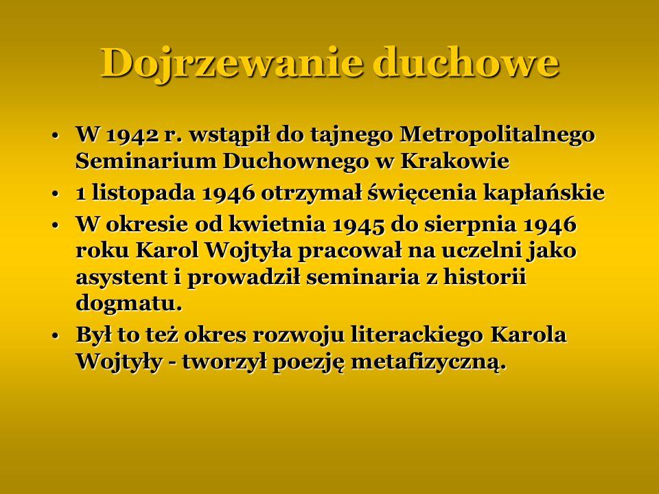 Dojrzewanie duchowe W 1942 r. wstąpił do tajnego Metropolitalnego Seminarium Duchownego w Krakowie.