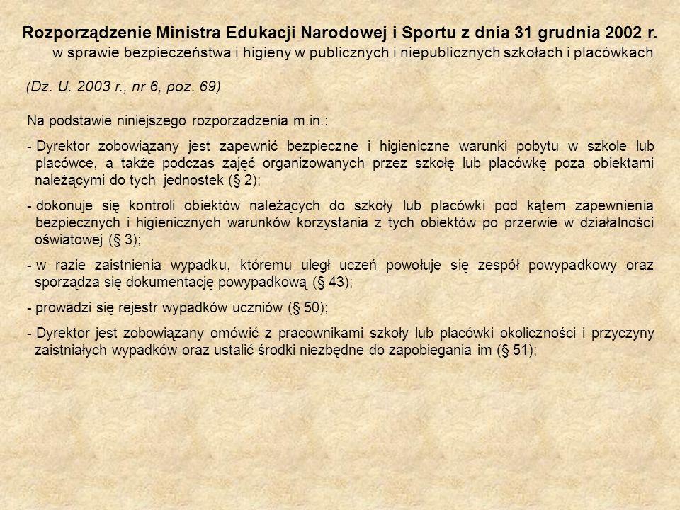 Rozporządzenie Ministra Edukacji Narodowej i Sportu z dnia 31 grudnia 2002 r. w sprawie bezpieczeństwa i higieny w publicznych i niepublicznych szkołach i placówkach