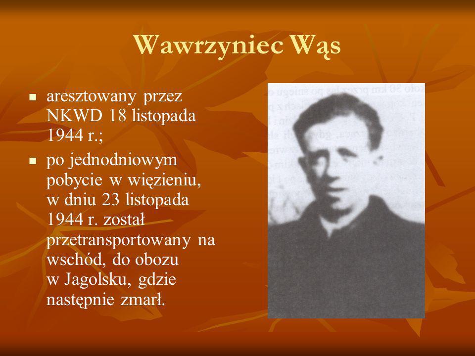 Wawrzyniec Wąs aresztowany przez NKWD 18 listopada 1944 r.;