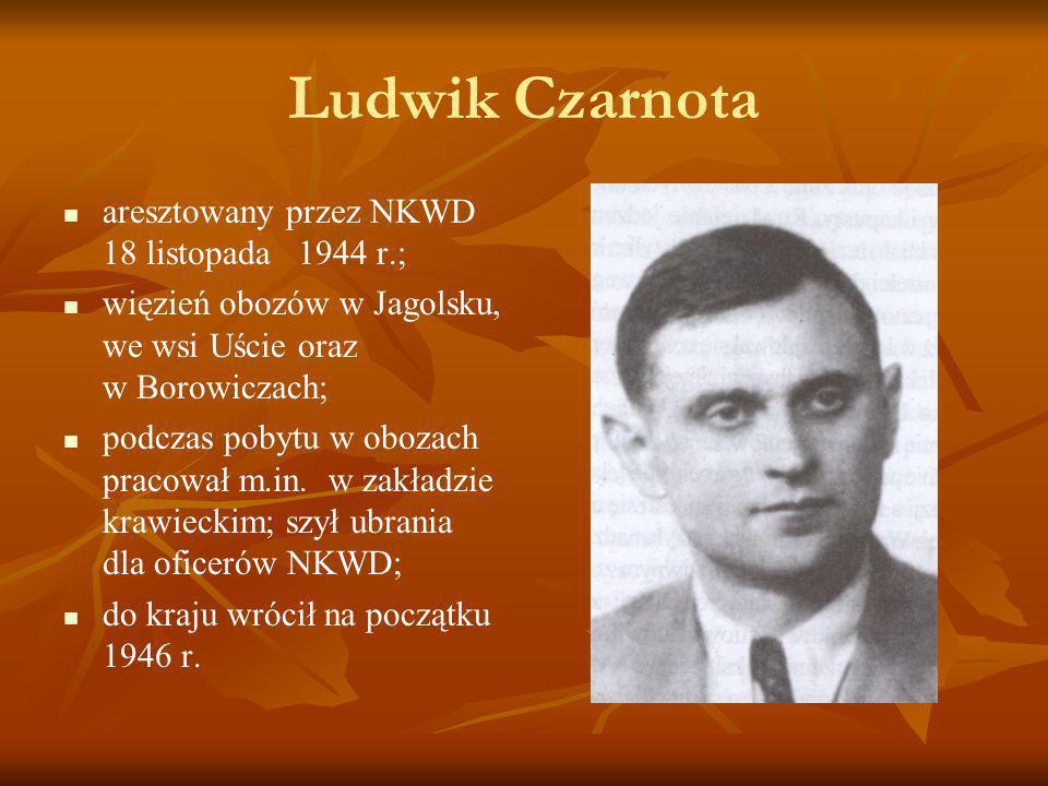 Ludwik Czarnota aresztowany przez NKWD 18 listopada 1944 r.;