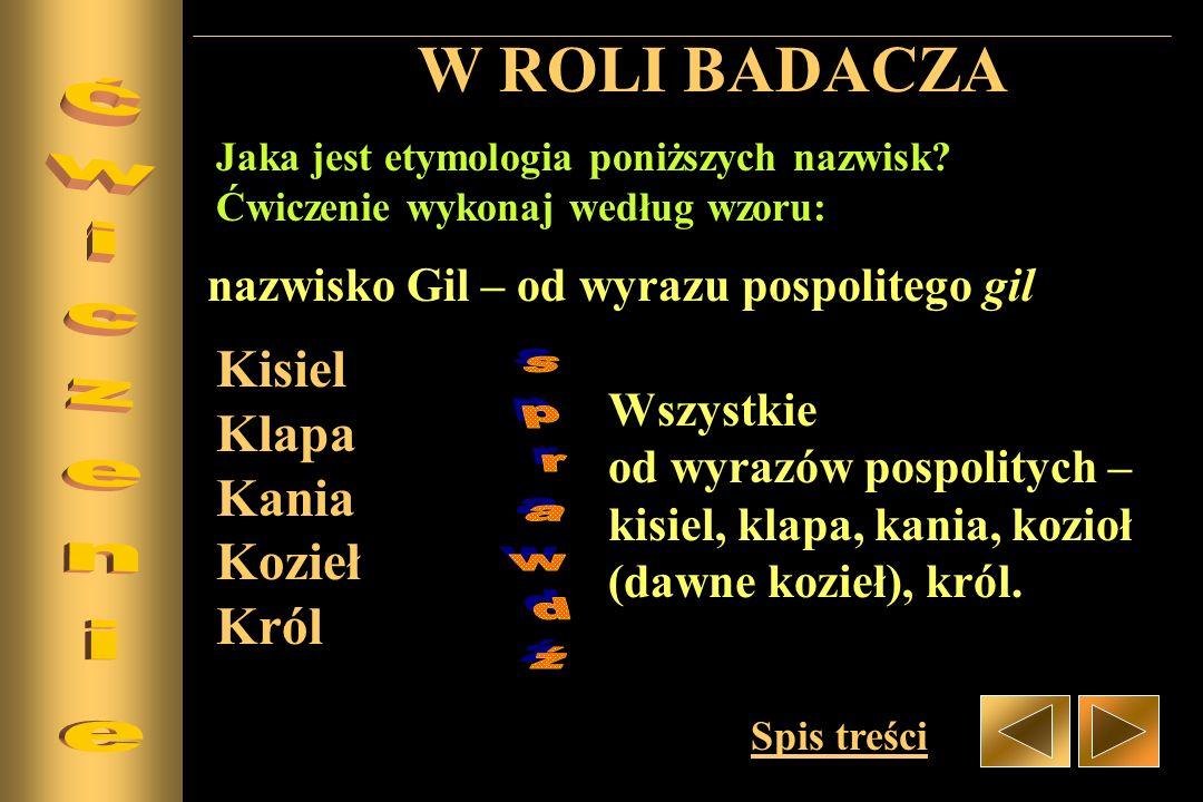 W ROLI BADACZA Ćwiczenie Kisiel Klapa KaniaKoziełKról sprawdź
