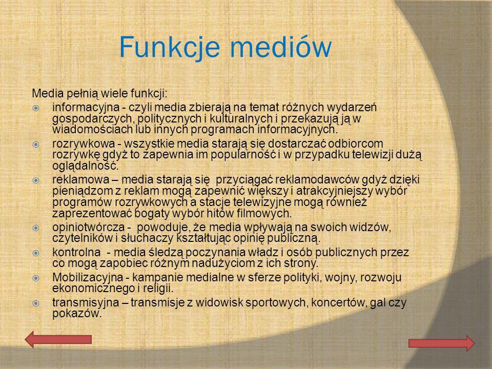 Funkcje mediów Media pełnią wiele funkcji: