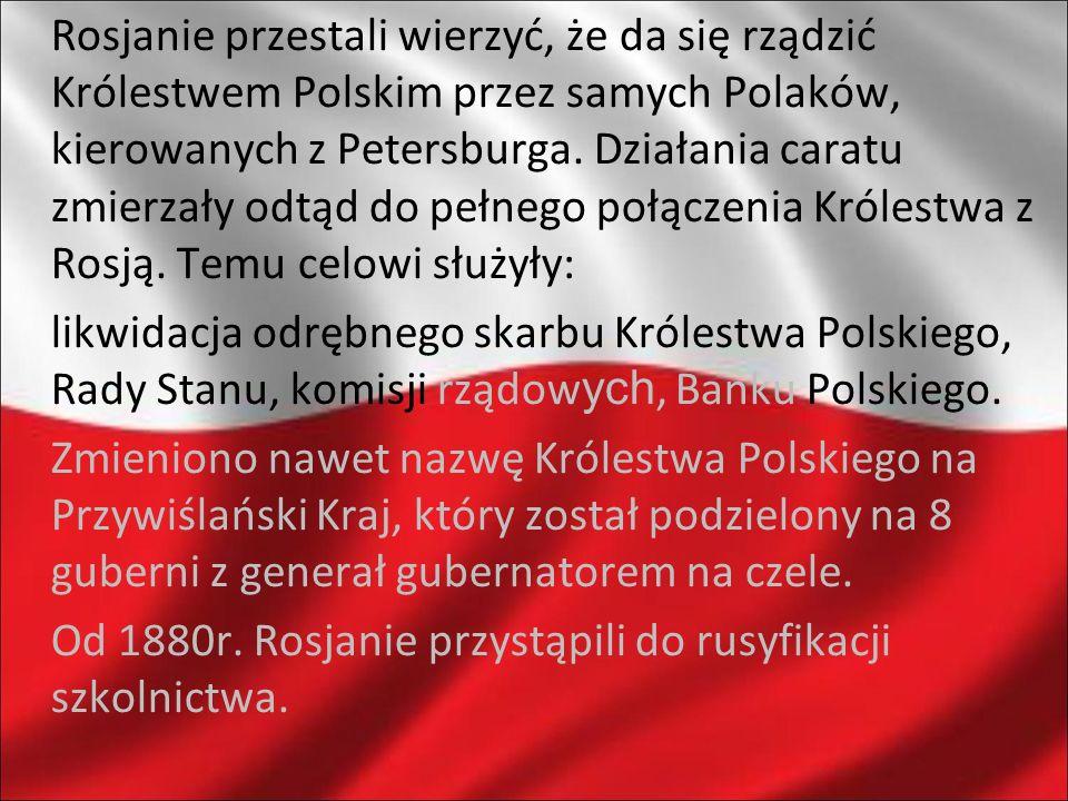 Rosjanie przestali wierzyć, że da się rządzić Królestwem Polskim przez samych Polaków, kierowanych z Petersburga.